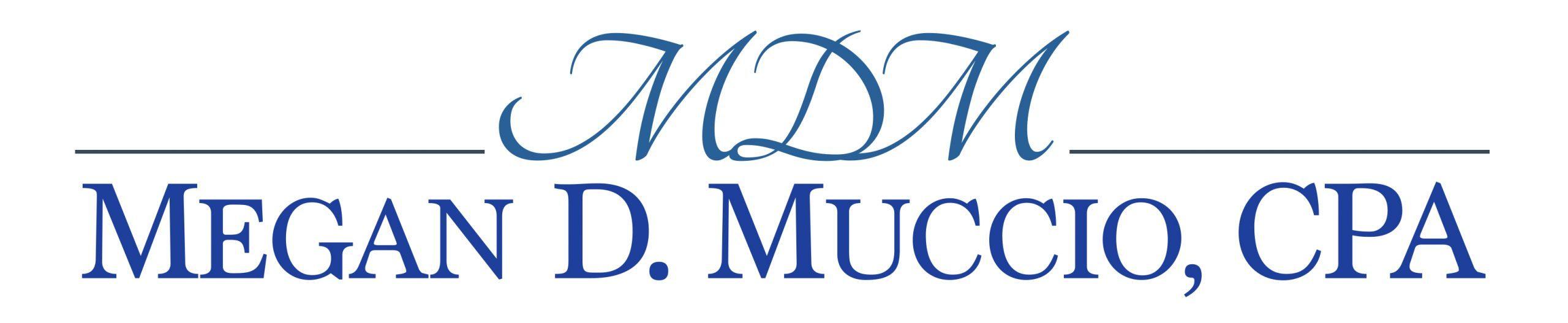 Megan D. Muccio logo - MDM on top with a black line with Megan D. Muccio, CPA written underneath
