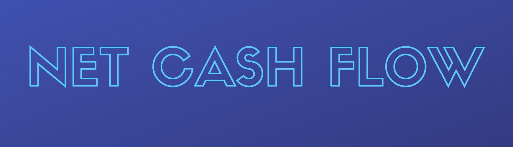 Words Net Cash Flow in block letters