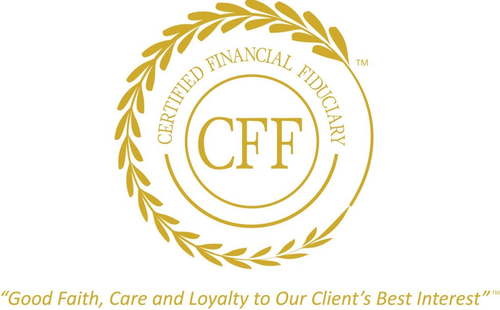 "Certified Financial Fiduciary logo ""Good Faith, Care and Loyalty to our Client's Best Interest"""