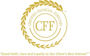 """Certified Financial Fiduciary logo """"Good Faith, Care and Loyalty to our Client's Best Interest"""""""